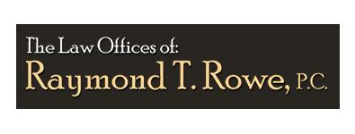 Raymond T. Rowe, PC
